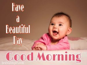 Good morning wishes with cute smiling baby photo and pic