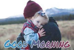 Good morning cute baby with dad images for whatsapp dp