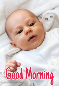 Cute little baby photo with good morning wishes for Whatsapp profile