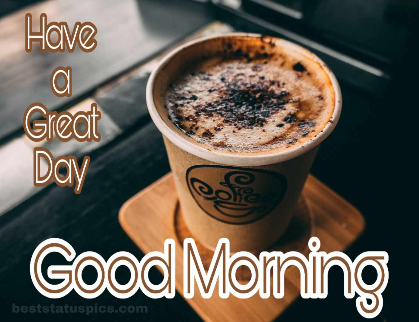 Coffee image with good morning have a great day wish