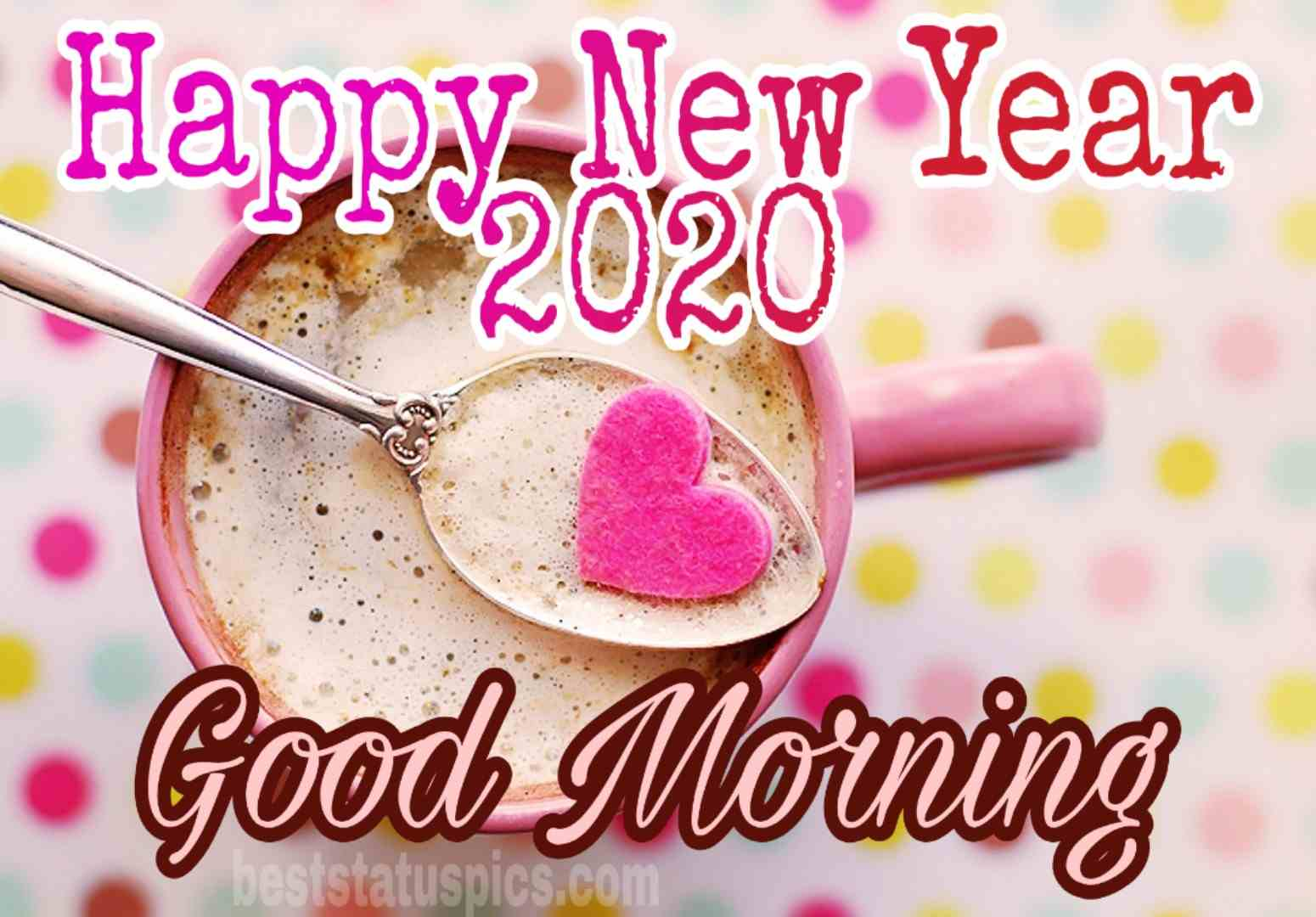 Good morning happy new year 2020 for lover