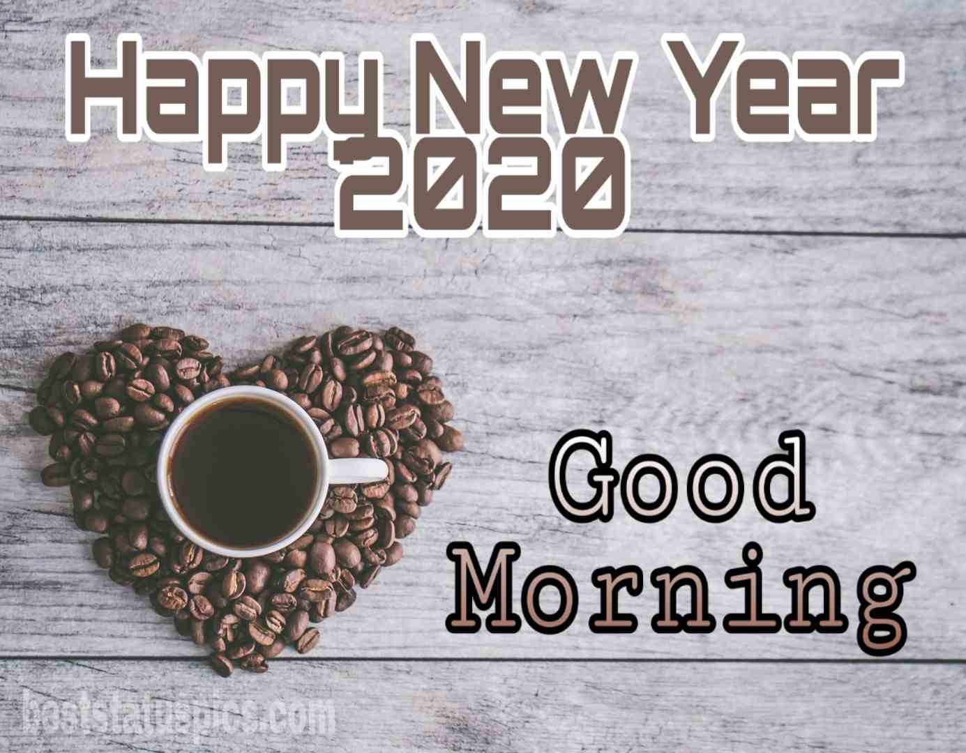 Good morning happy new year 2020 with love coffee