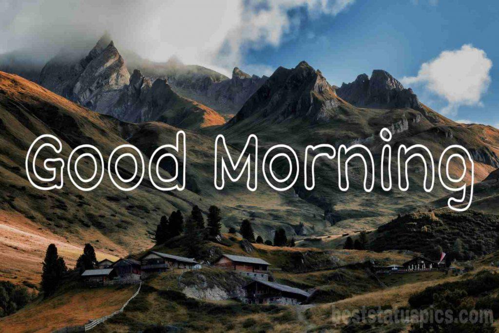 Mountain good morning images