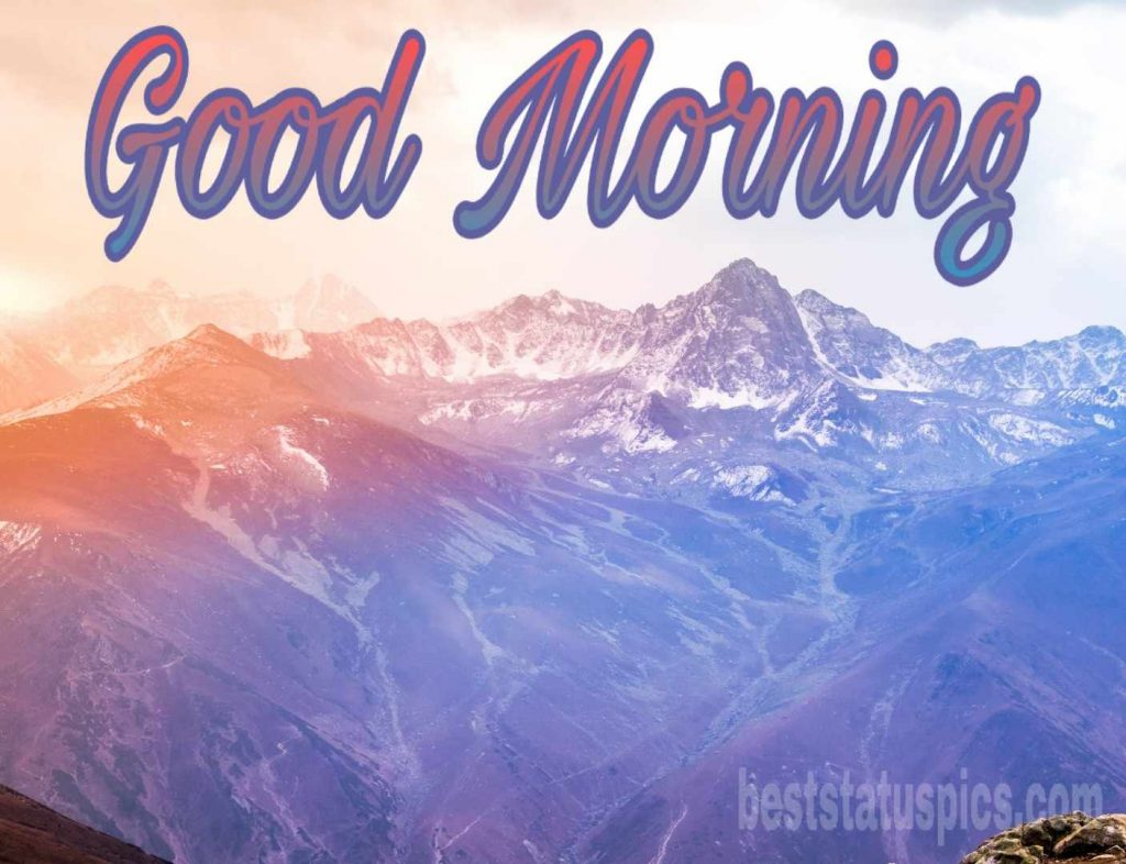 Good morning images with sunrise and mountain