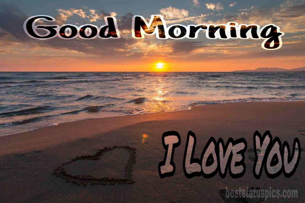 I love you good morning photo with sea beach