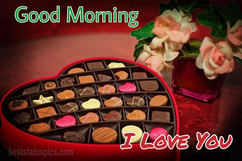 Good morning i love you chocolate romantic pic