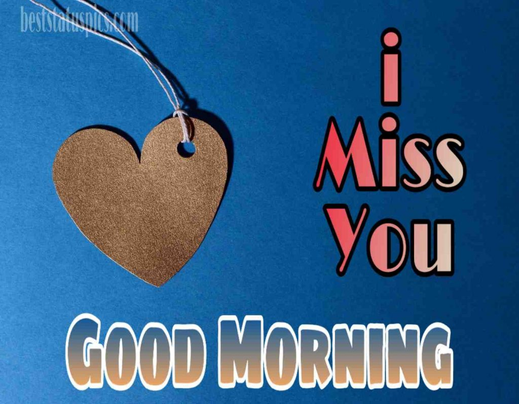 Good morning I miss you love photo