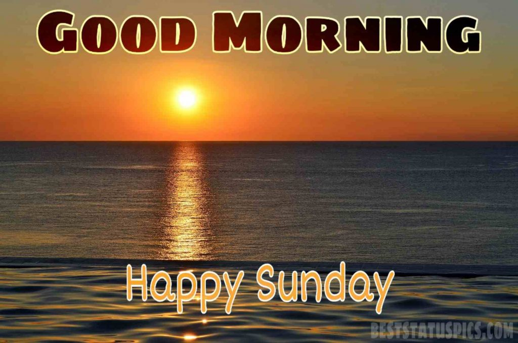 Good morning happy sunday sunrise image