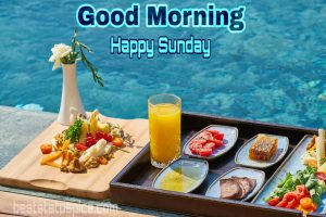 Good morning happy sunday breakfast image