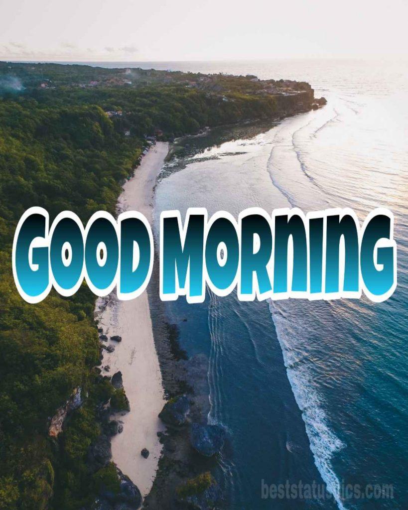 Good morning beautiful sea image Whatsapp
