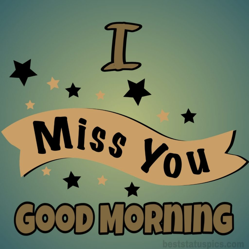 Good morning i miss you pic
