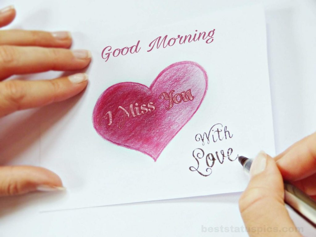 Good morning i miss you love you image