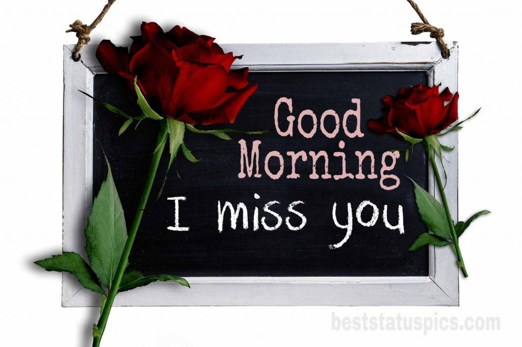 Good morning i miss you love picture