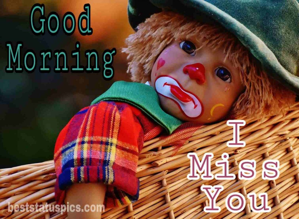Good morning i miss you so much image