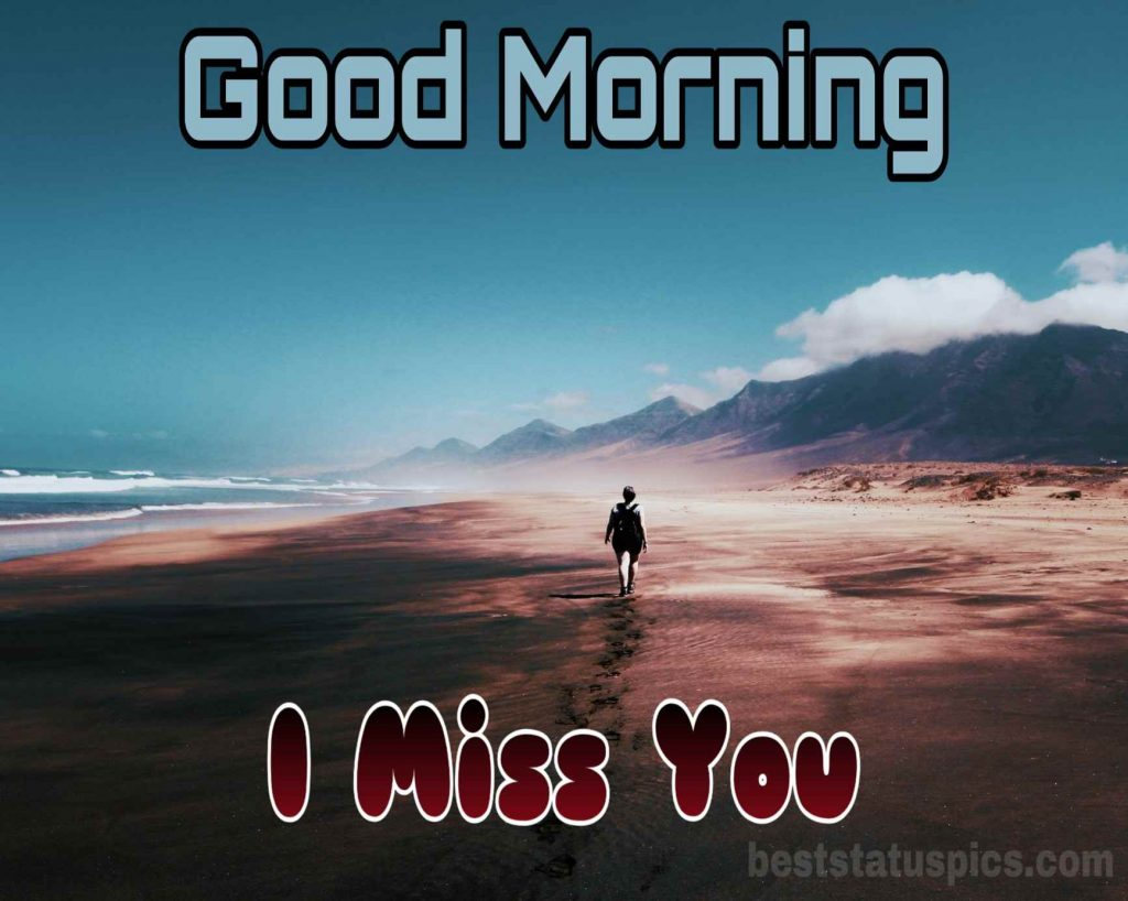 Good morning i miss you alone photo