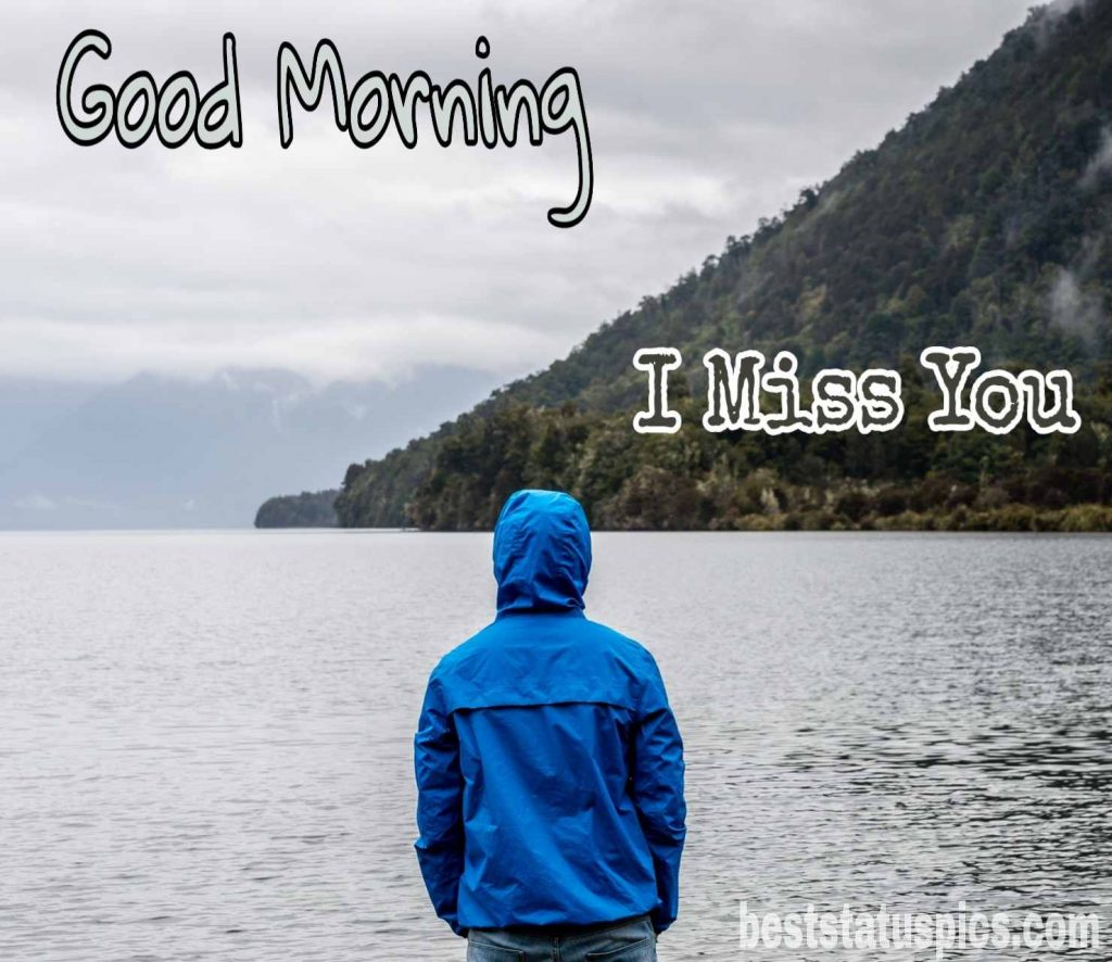 Good morning i miss you alone picture