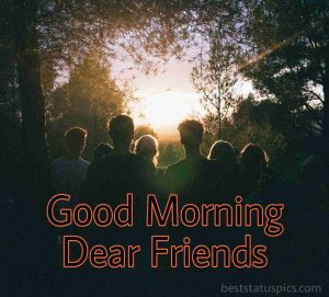 Good morning friends images for whatsapp free download