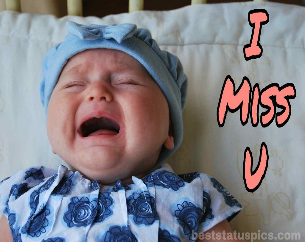 i miss you whatsapp dp with crying baby