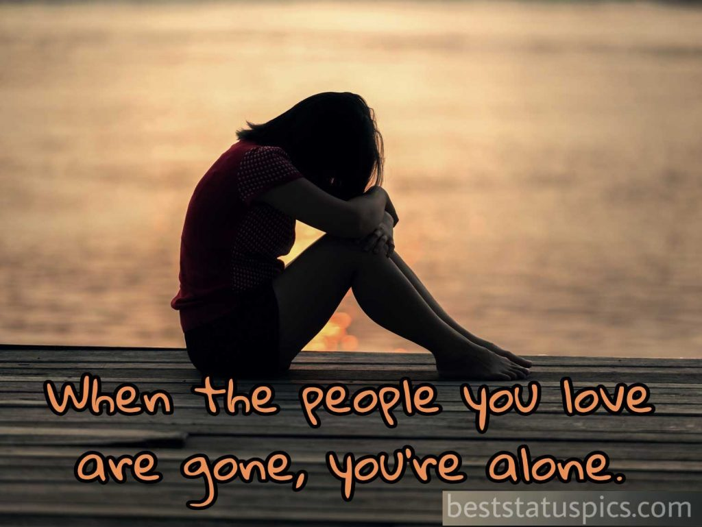 Feeling Alone Quotes with Sad Images for Whatsapp DP
