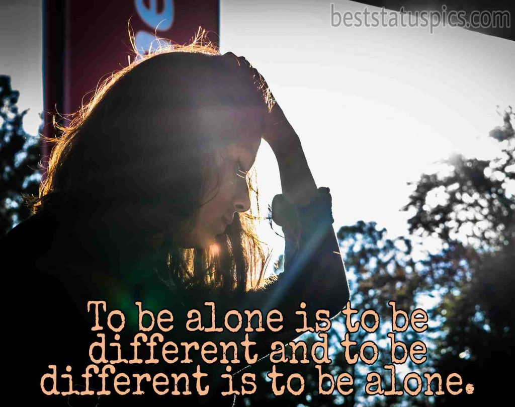 Feeling alone quotes for girls to share on whatsapp dp