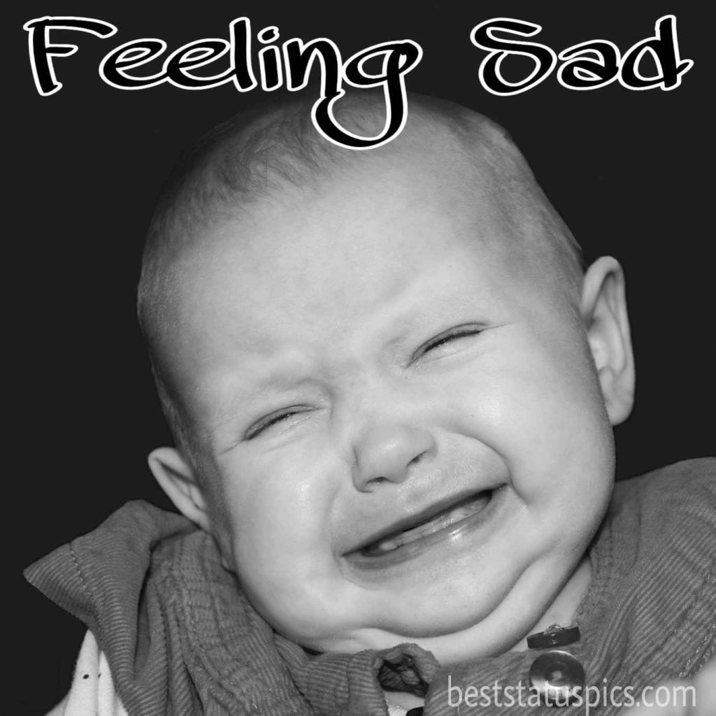 feeling sad images quotes dp with a sweet crying baby