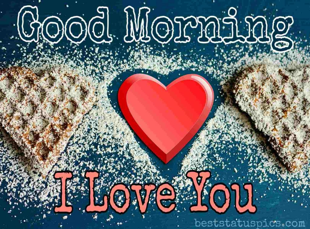 i love you and good morning wishes with heart to gf lover