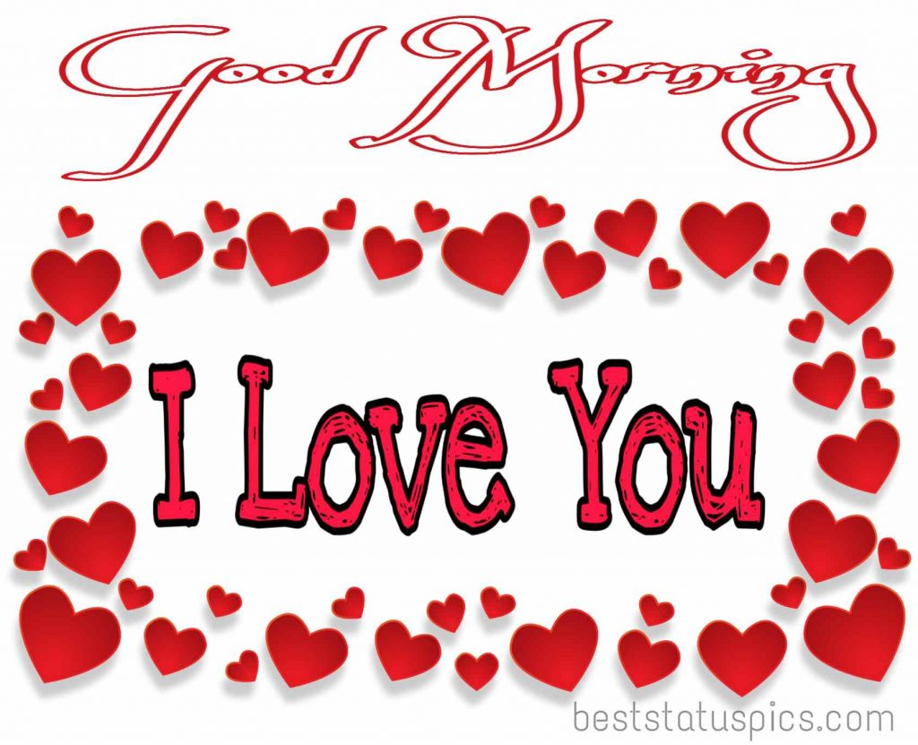good morning i love you images for my girlfriend