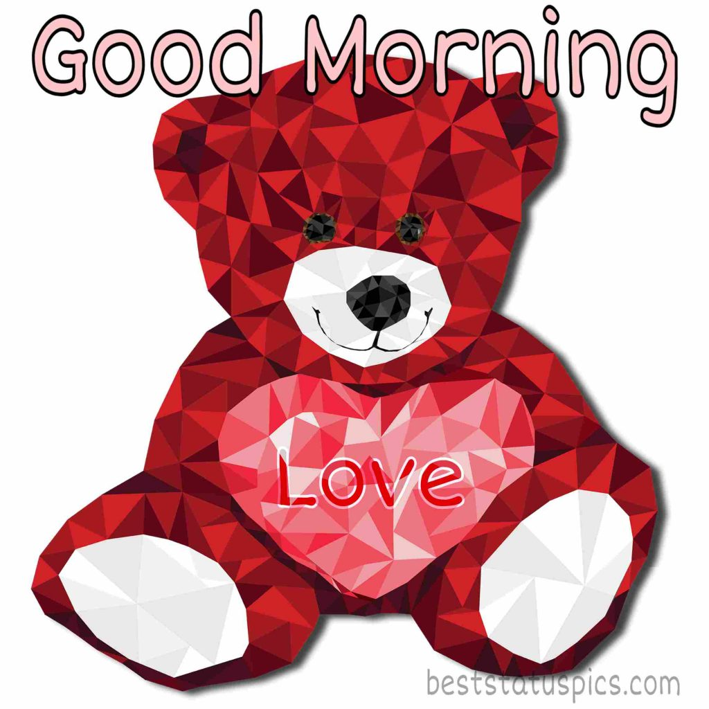 good morning love images with teddy bear for girlfriend