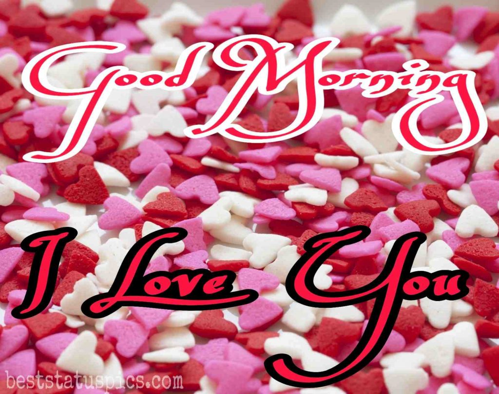 good morning images for girlfriend with i love you and hearts