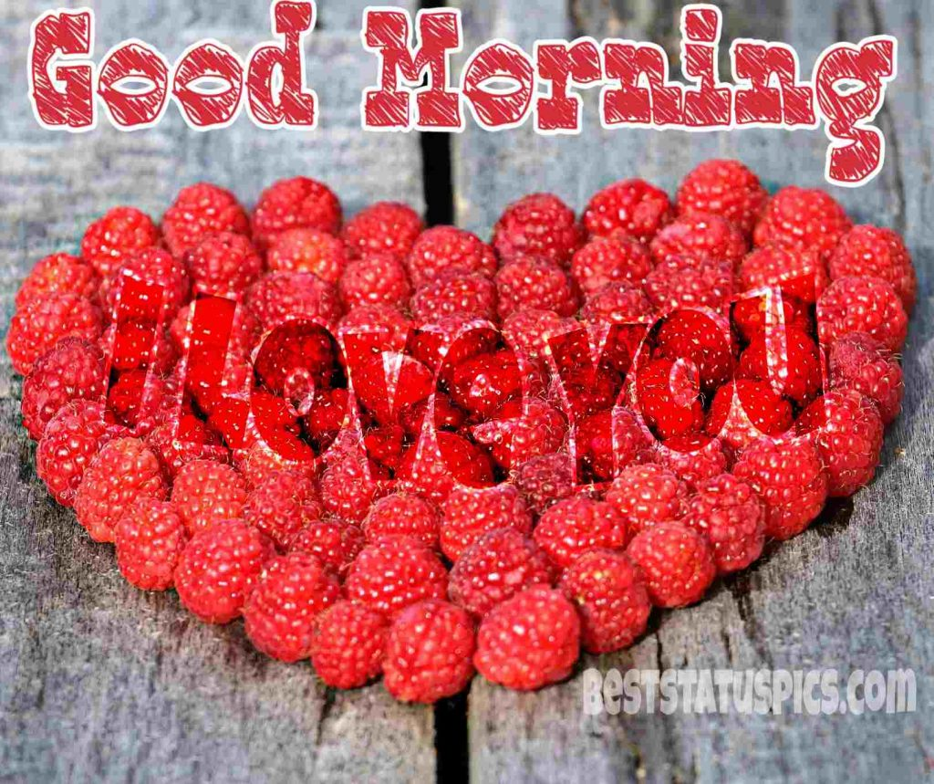 good morning i love you with strawberry and heart pic for girlfriend