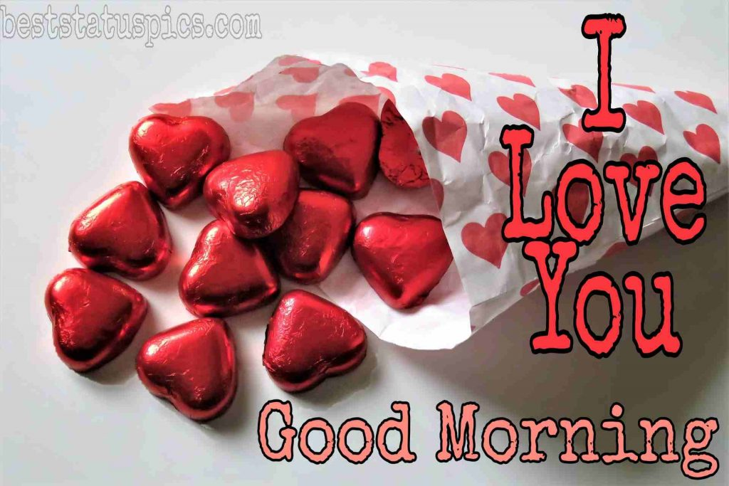 Good morning i love you with love candy for girlfriend