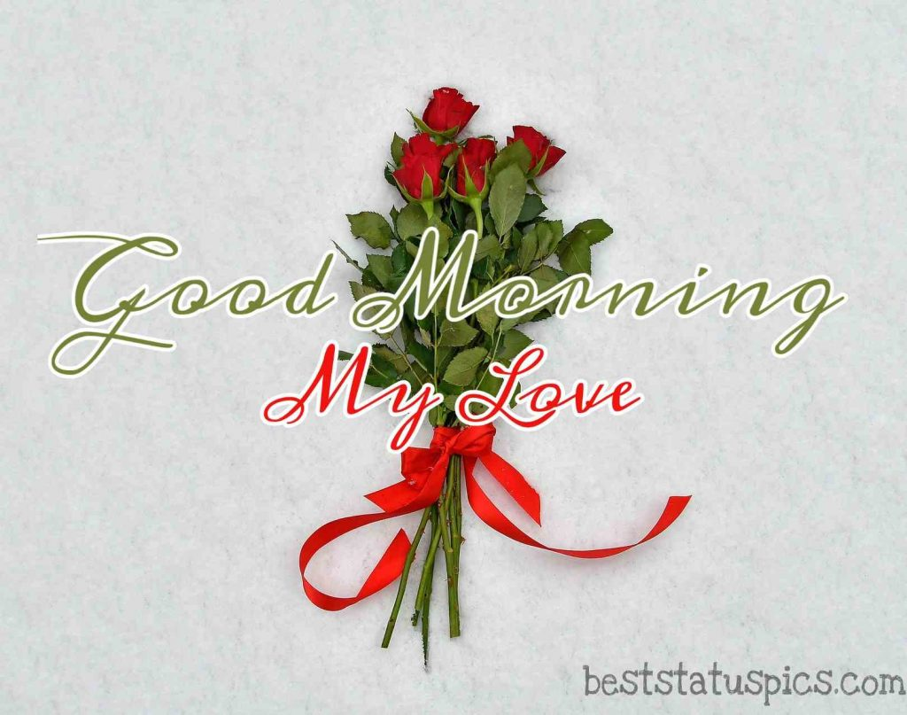 good morning my love image with rose buke bouquet for sweetheart