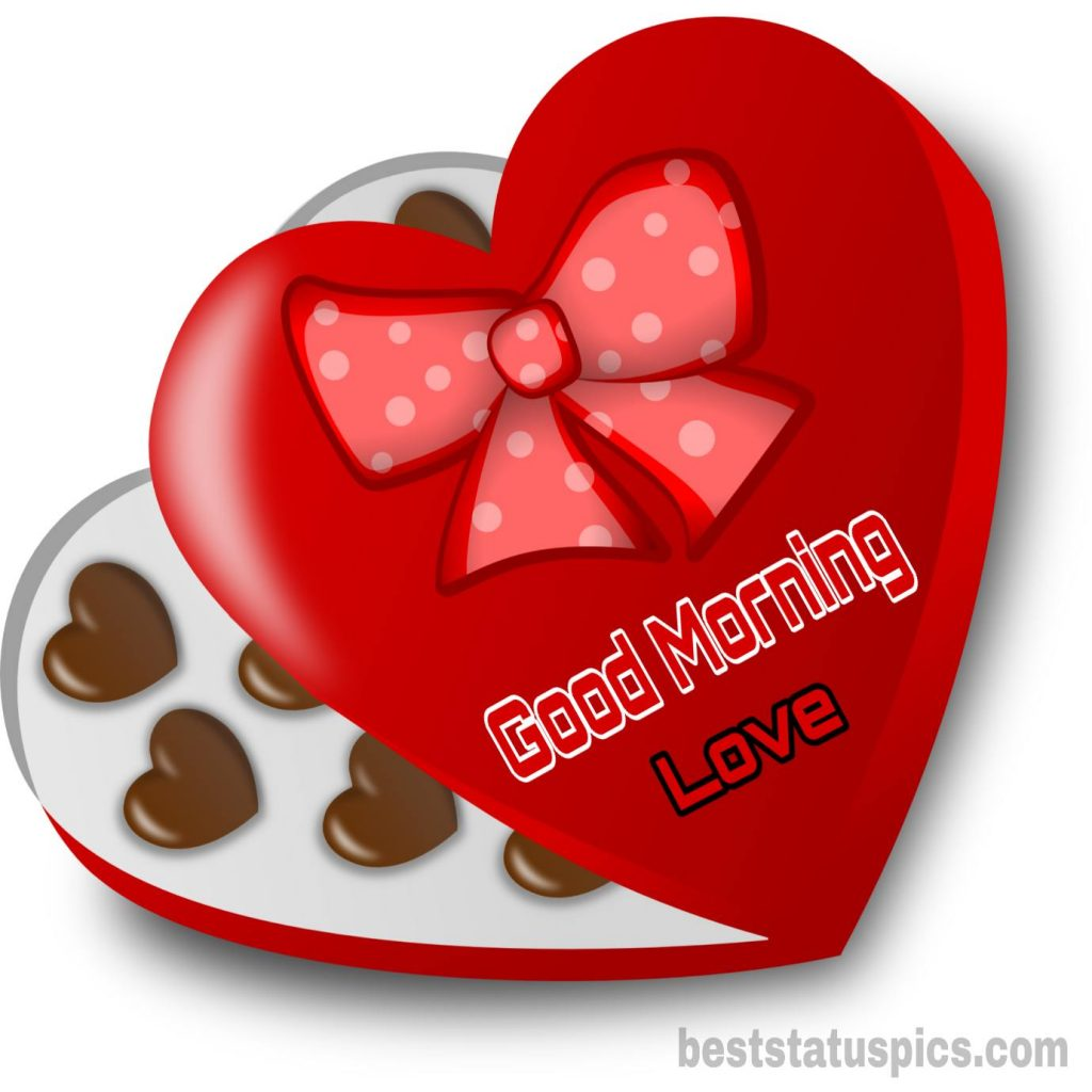 Good Morning wishes With Love Heart Chocolate For Sweetheart