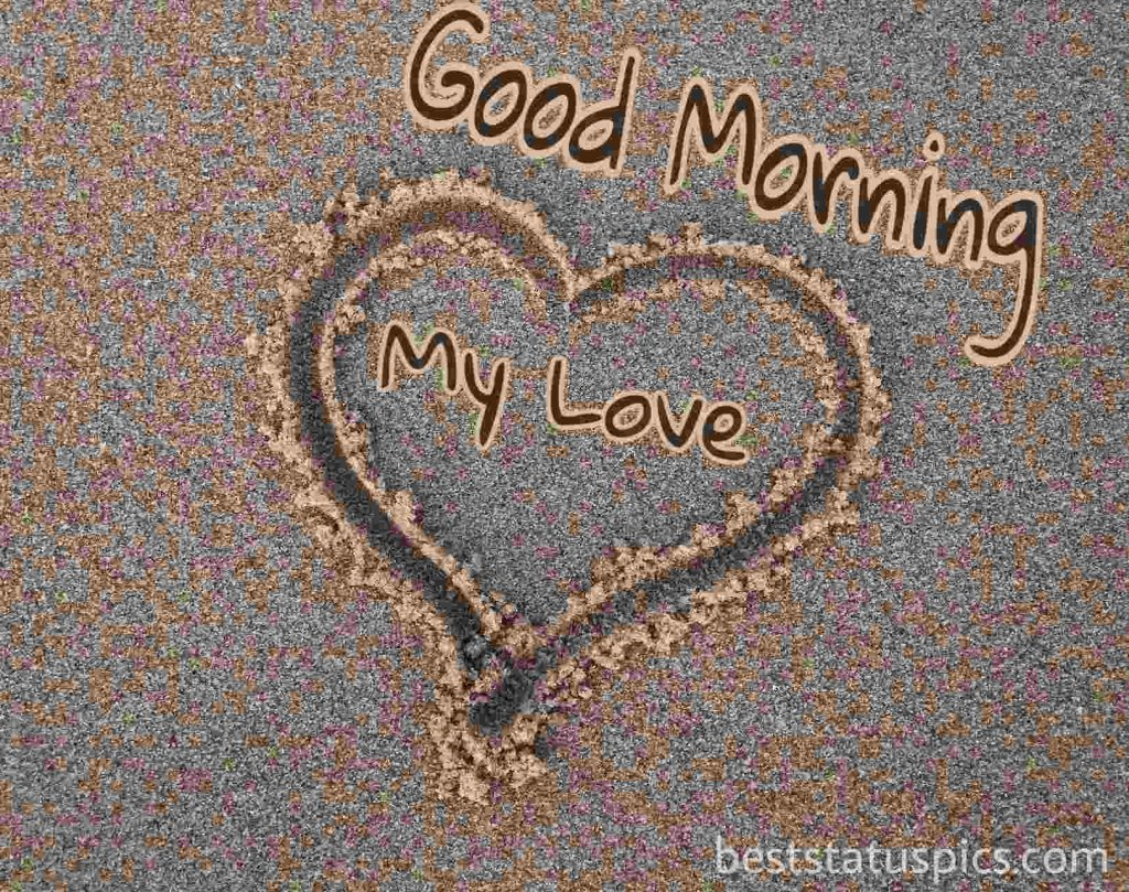 Good Morning my love Image For Sweetheart