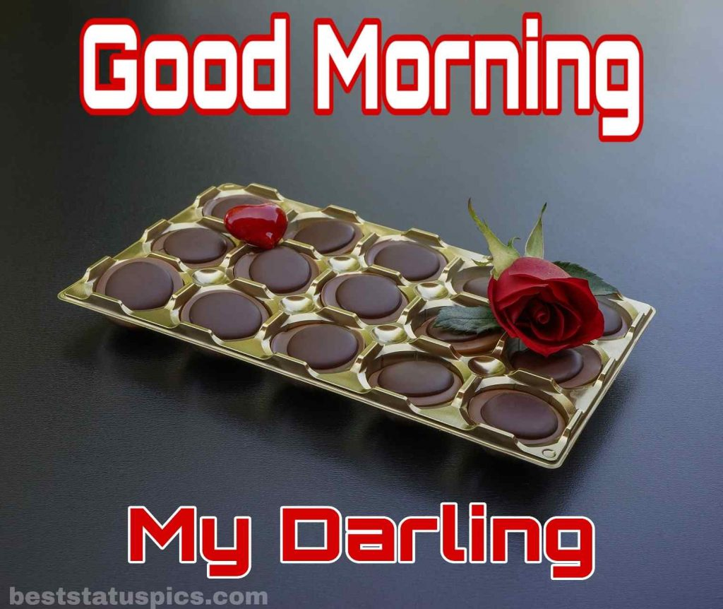 good morning my darling wishes with chocolate gift for sweetheart