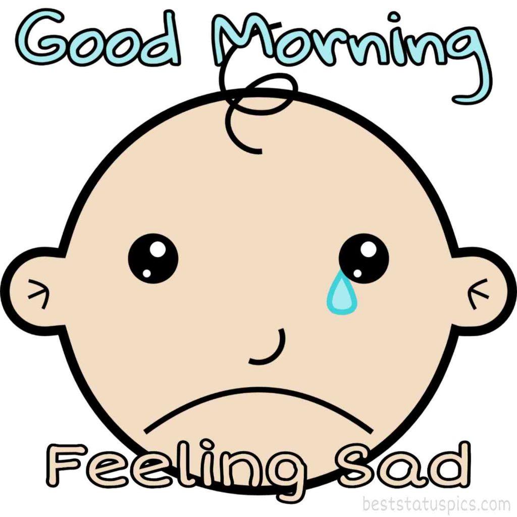 feeling sad good morning images with crying boy