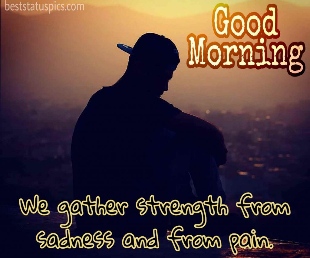 sad good morning quotes for love with a alone guy