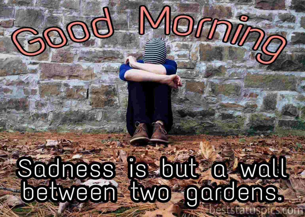 good morning wishes with sadness quotes