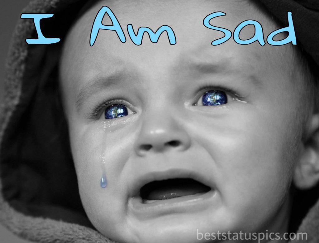 i am sad wala dp for whatsapp status with cute crying baby