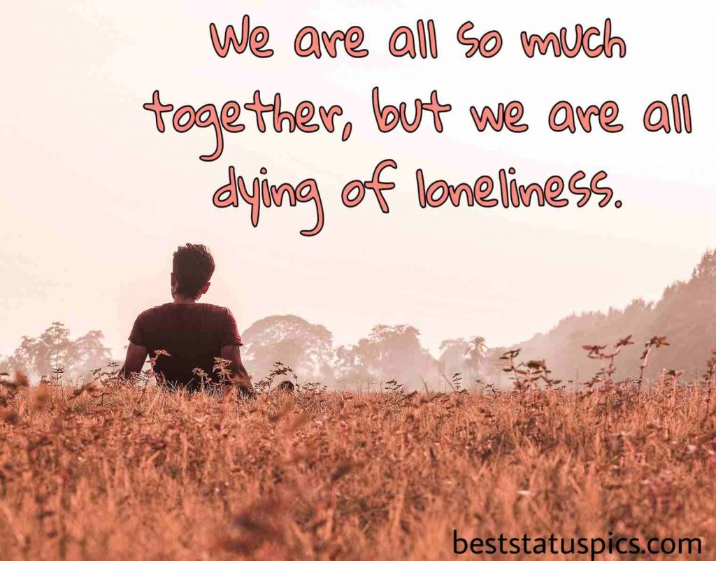 Sad quotes for sad and single boys for Whatsapp Status