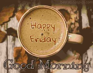 happy friday good morning coffee and cup hd images