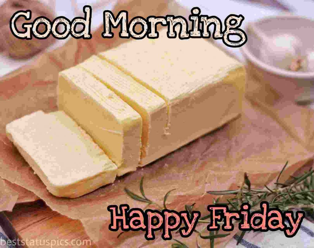 good morning friday images for whatsapp with bread and butter
