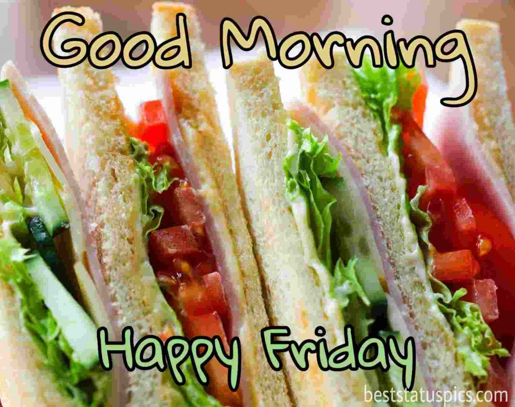 cute happy friday good morning quotes with sandwich and breakfast pics