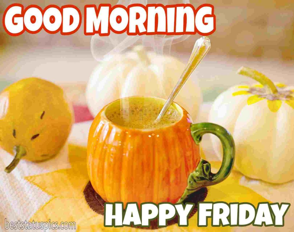 download happy friday good morning quotes with pumpkin, drinks and juice image