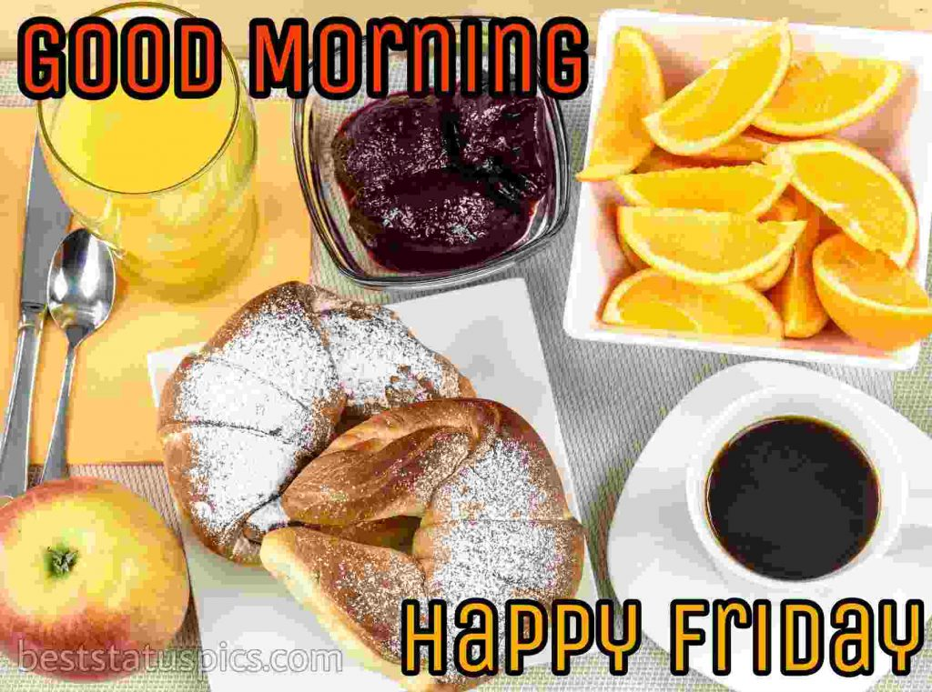 good morning friday wishes with breakfast, fruits, coffee pics