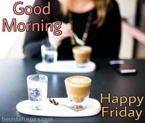 good morning friday wishes with coffee images