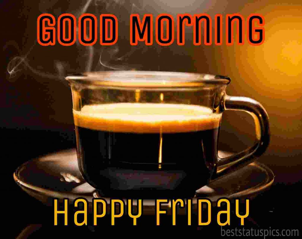 good morning friday wishes with hot coffee pictures