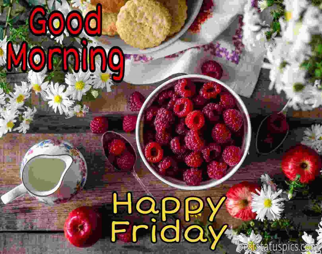good morning friday wishes with strawberry and fruits photos