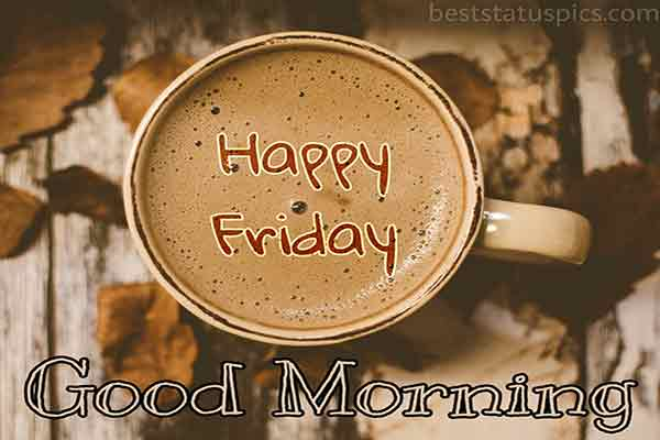 good morning happy friday images for whatsapp