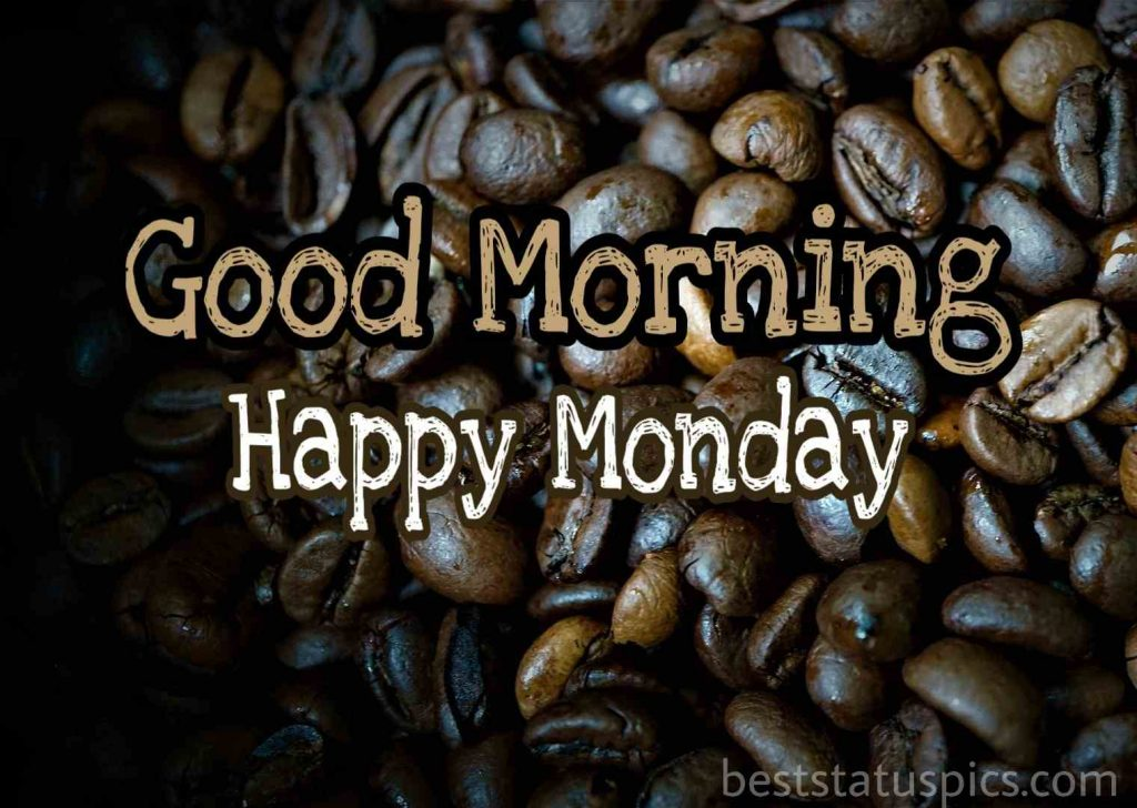 Good morning happy Monday pictures with coffee seeds